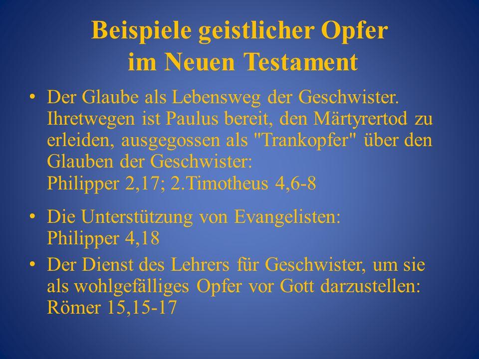Beispiele geistlicher Opfer im Neuen Testament