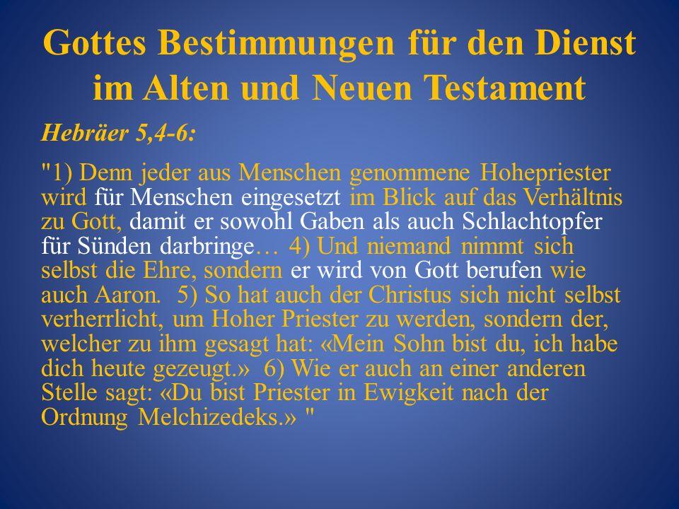Gottes Bestimmungen für den Dienst im Alten und Neuen Testament