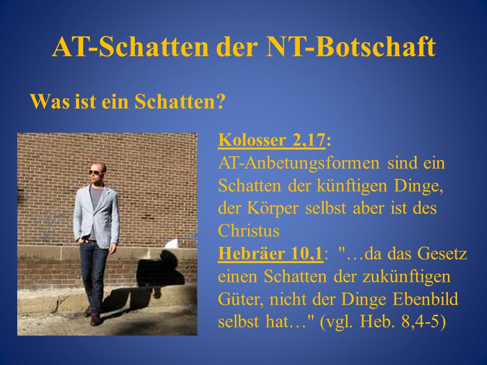 AT-Schatten der NT-Botschaft
