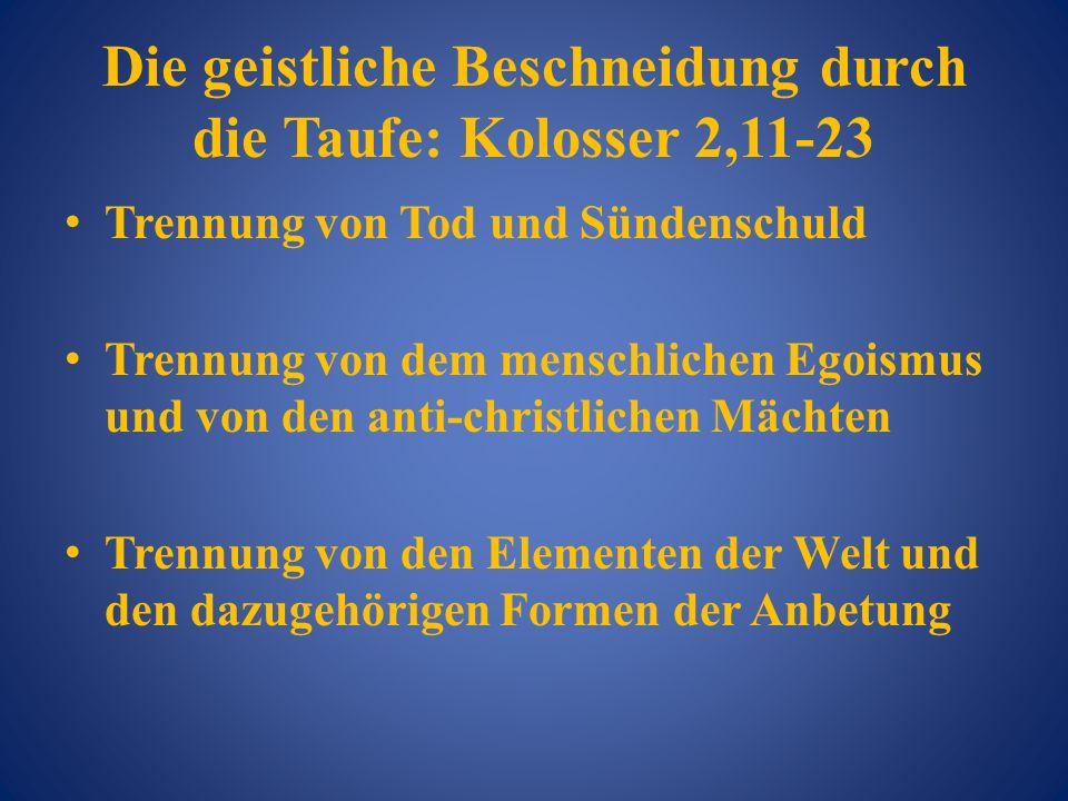 Die geistliche Beschneidung durch die Taufe: Kolosser 2,11-23