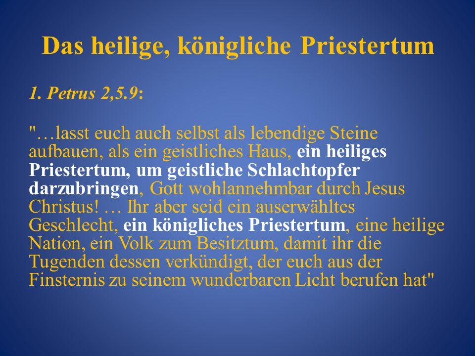 Das heilige, königliche Priestertum