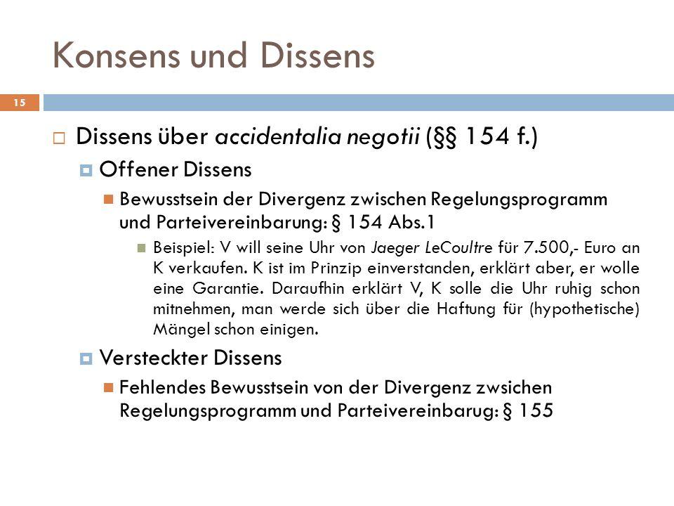 Konsens und Dissens Dissens über accidentalia negotii (§§ 154 f.)