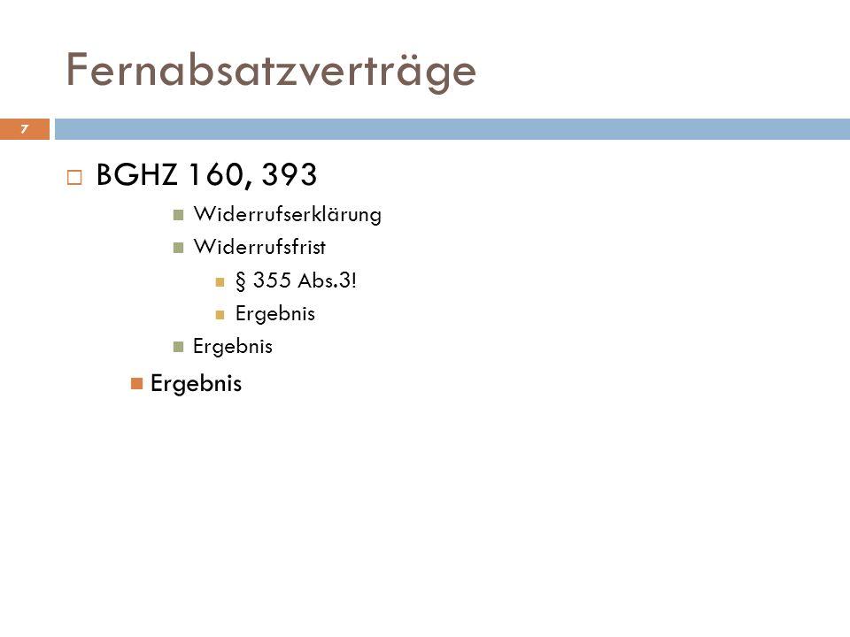 Fernabsatzverträge BGHZ 160, 393 Widerrufserklärung Widerrufsfrist