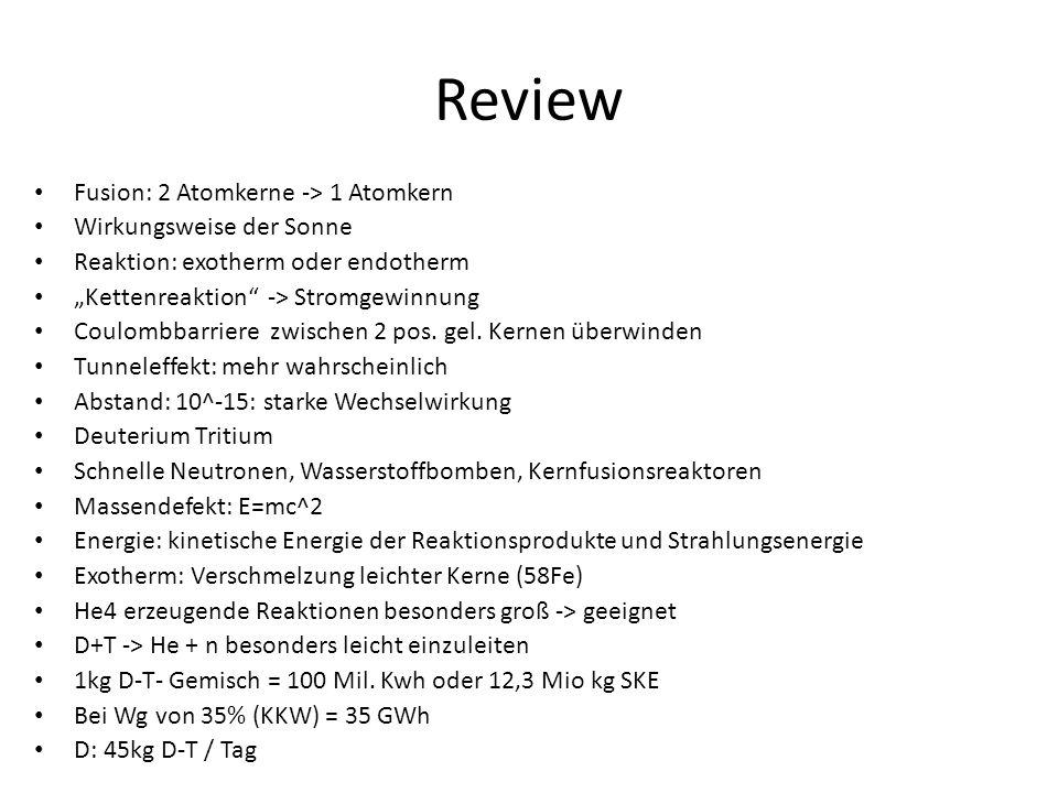 Review Fusion: 2 Atomkerne -> 1 Atomkern Wirkungsweise der Sonne