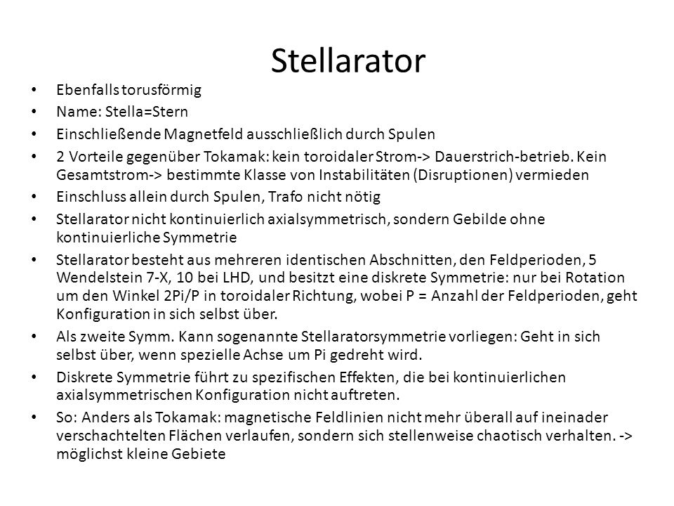Stellarator Ebenfalls torusförmig Name: Stella=Stern
