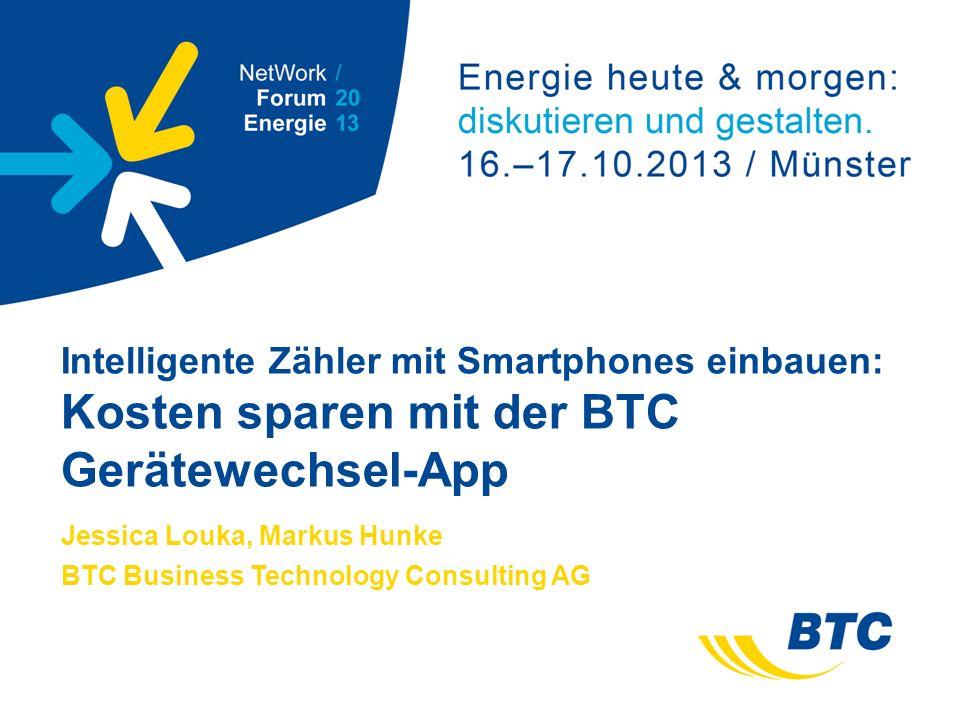 Intelligente Zähler mit Smartphones einbauen: Kosten sparen mit der BTC Gerätewechsel-App