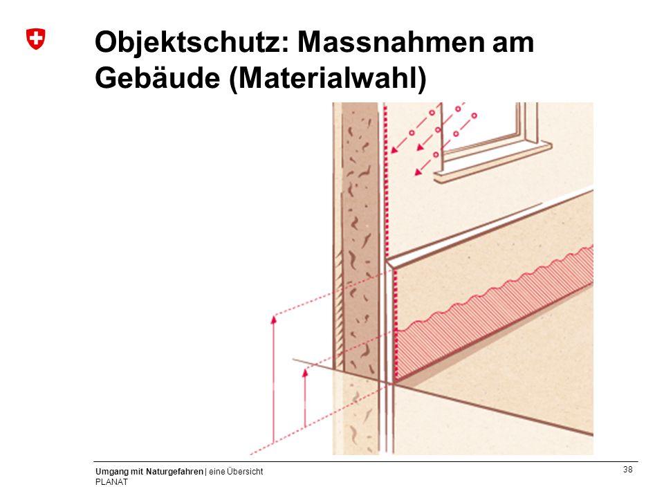 Objektschutz: Massnahmen am Gebäude (Materialwahl)