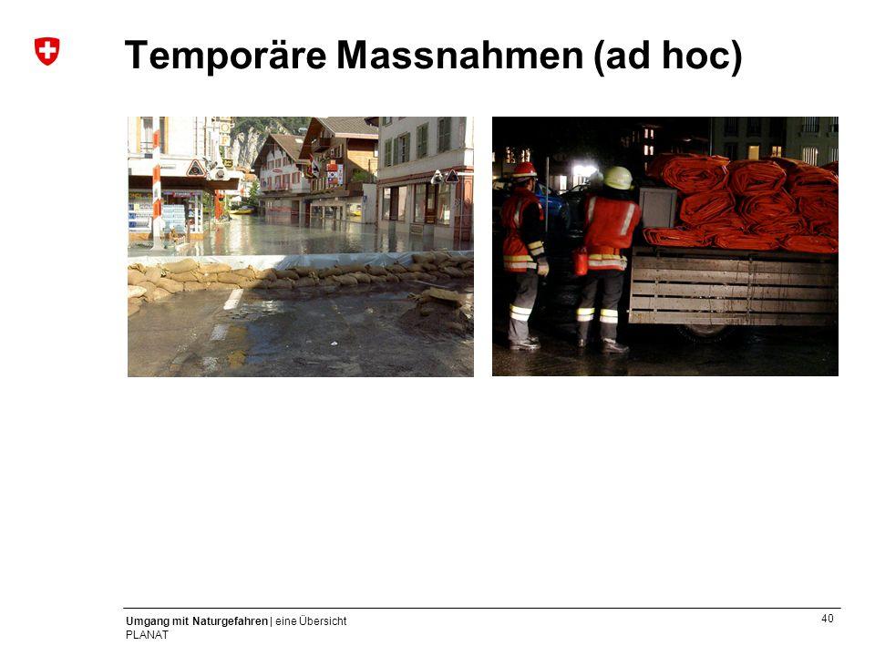 Temporäre Massnahmen (ad hoc)