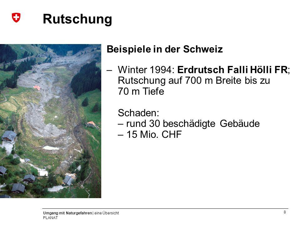 Rutschung Beispiele in der Schweiz