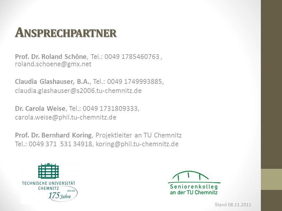 Ansprechpartner Prof. Dr. Roland Schöne, Tel.: 0049 1785460763 , roland.schoene@gmx.net. Claudia Glashauser, B.A., Tel.: 0049 1749993885,
