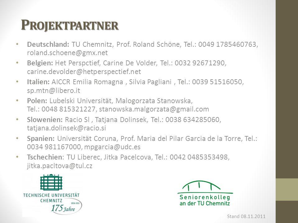 Projektpartner Deutschland: TU Chemnitz, Prof. Roland Schöne, Tel.: 0049 1785460763, roland.schoene@gmx.net.