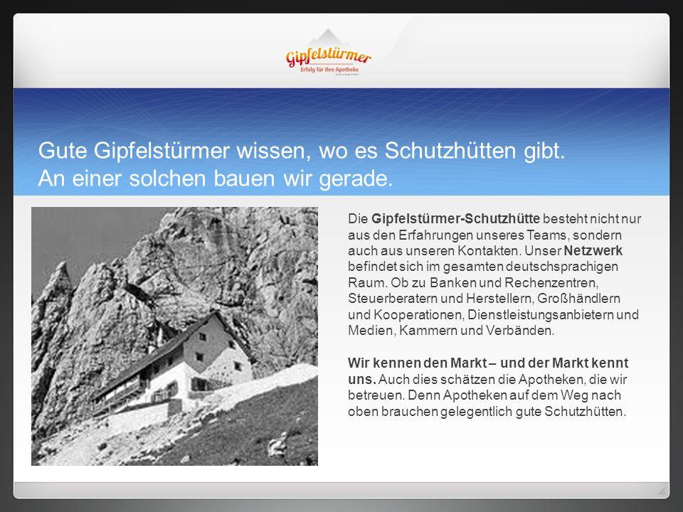 Gute Gipfelstürmer wissen, wo es Schutzhütten gibt