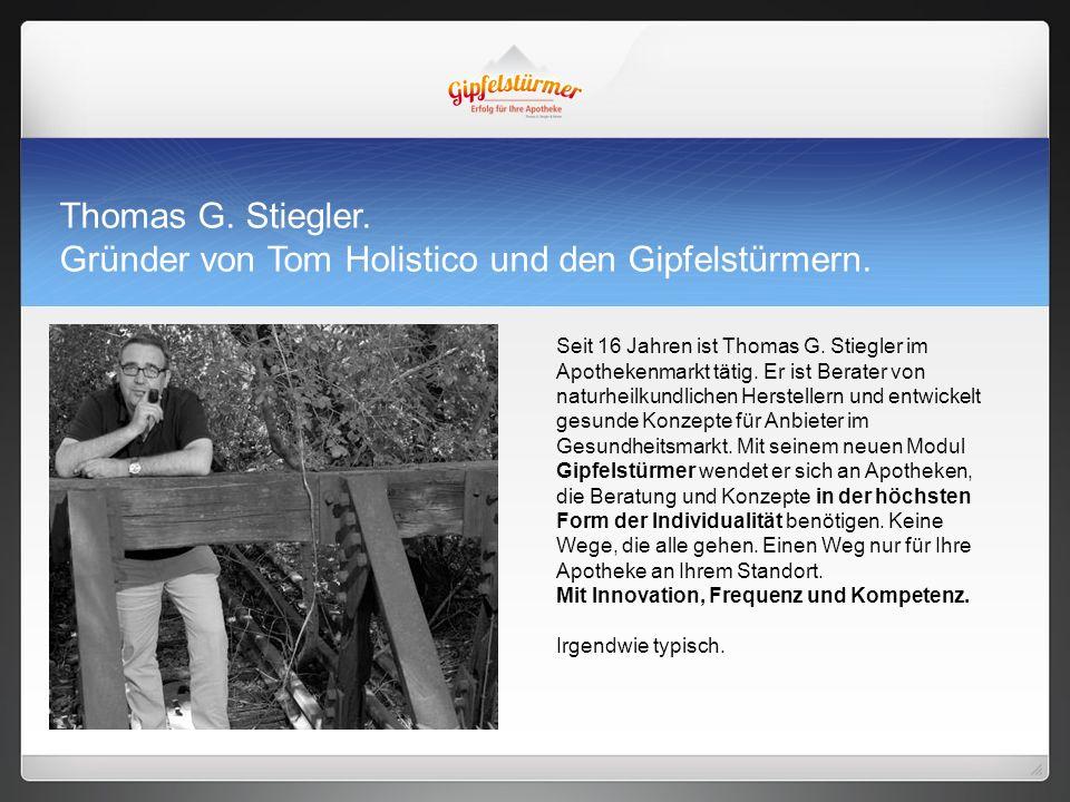 Thomas G. Stiegler. Gründer von Tom Holistico und den Gipfelstürmern.