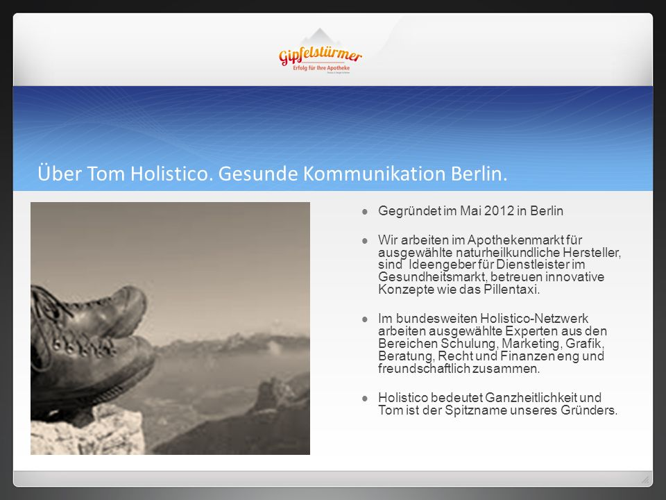 Über Tom Holistico. Gesunde Kommunikation Berlin.