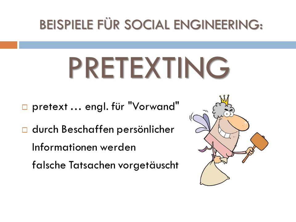 BEISPIELE FÜR SOCIAL ENGINEERING: