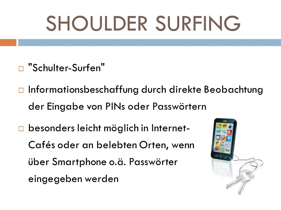 SHOULDER SURFING Schulter-Surfen