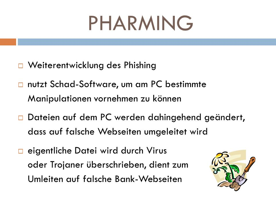 PHARMING Weiterentwicklung des Phishing