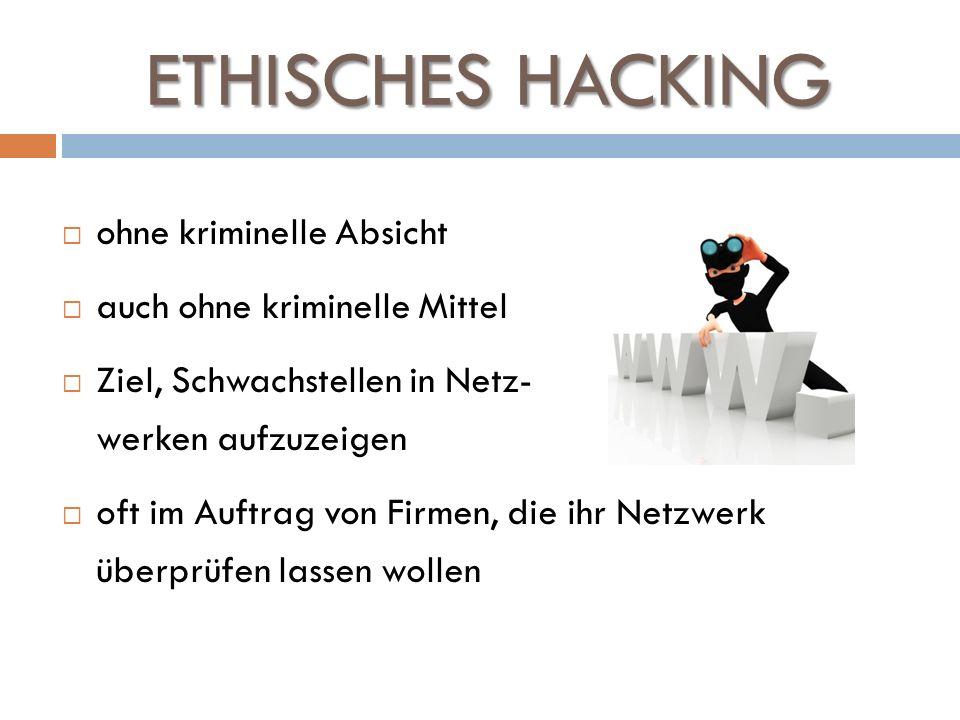 ETHISCHES HACKING ohne kriminelle Absicht auch ohne kriminelle Mittel