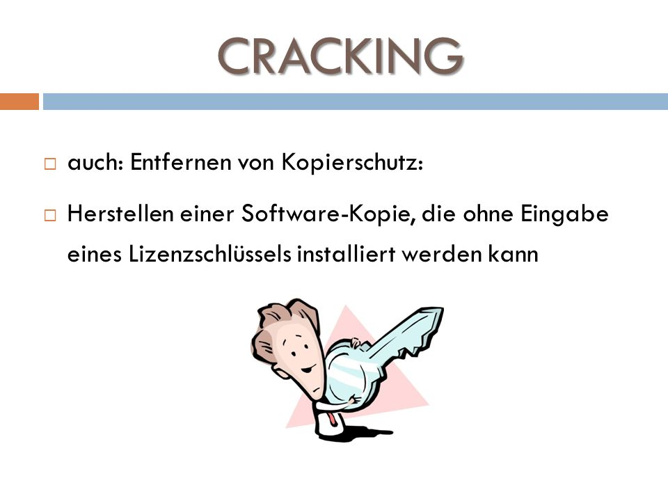CRACKING auch: Entfernen von Kopierschutz: