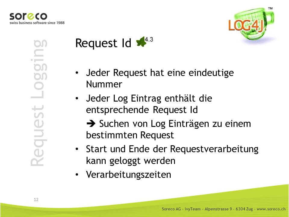 Request Logging Request Id Jeder Request hat eine eindeutige Nummer