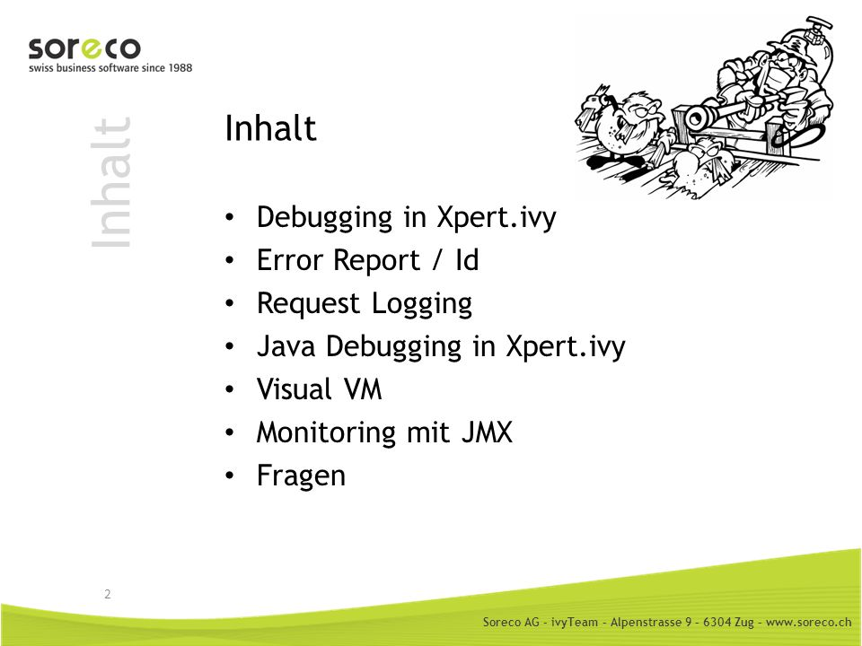 Inhalt Inhalt Debugging in Xpert.ivy Error Report / Id Request Logging