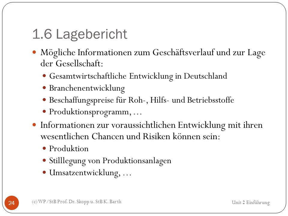 1.6 Lagebericht Mögliche Informationen zum Geschäftsverlauf und zur Lage der Gesellschaft: Gesamtwirtschaftliche Entwicklung in Deutschland.