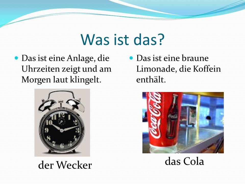 Was ist das das Cola der Wecker