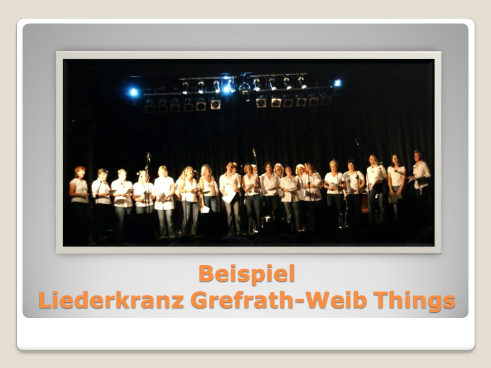 Beispiel Liederkranz Grefrath-Weib Things