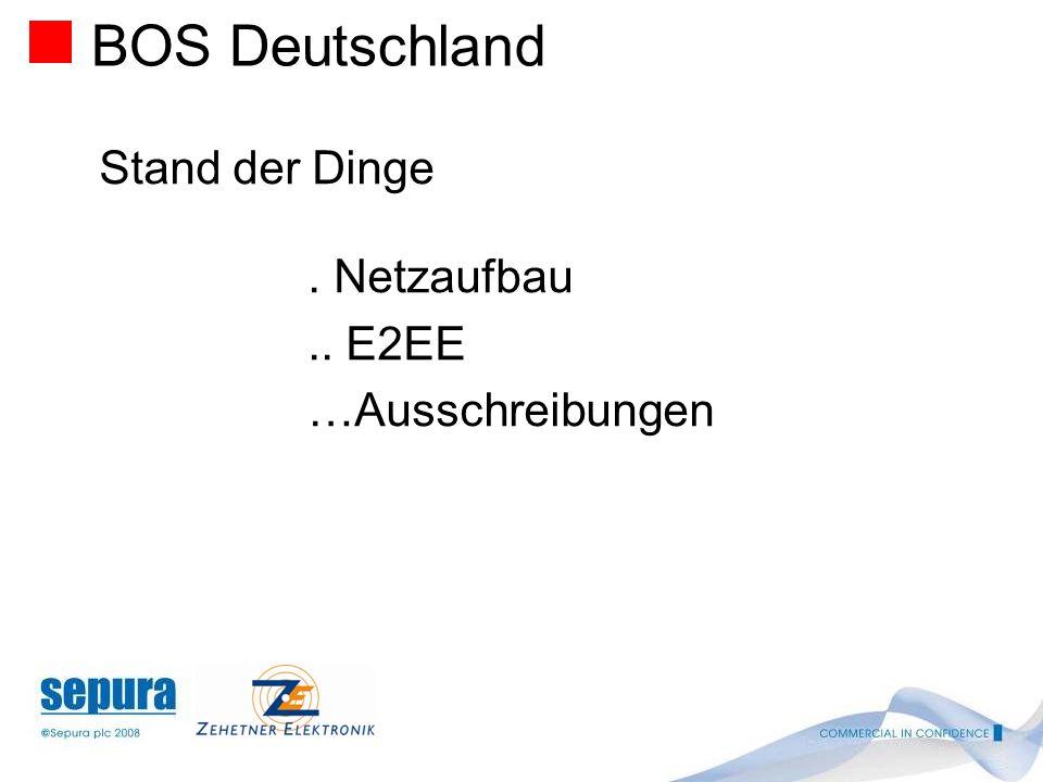 BOS Deutschland Stand der Dinge . Netzaufbau .. E2EE …Ausschreibungen