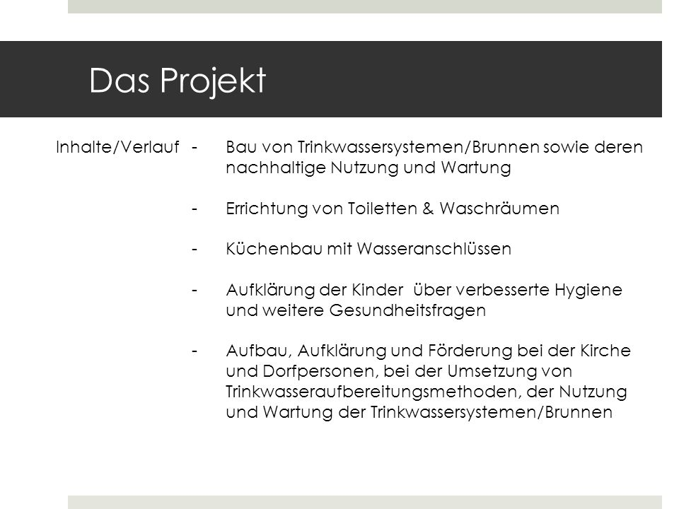 Das Projekt Inhalte/Verlauf - Bau von Trinkwassersystemen/Brunnen sowie deren. nachhaltige Nutzung und Wartung.