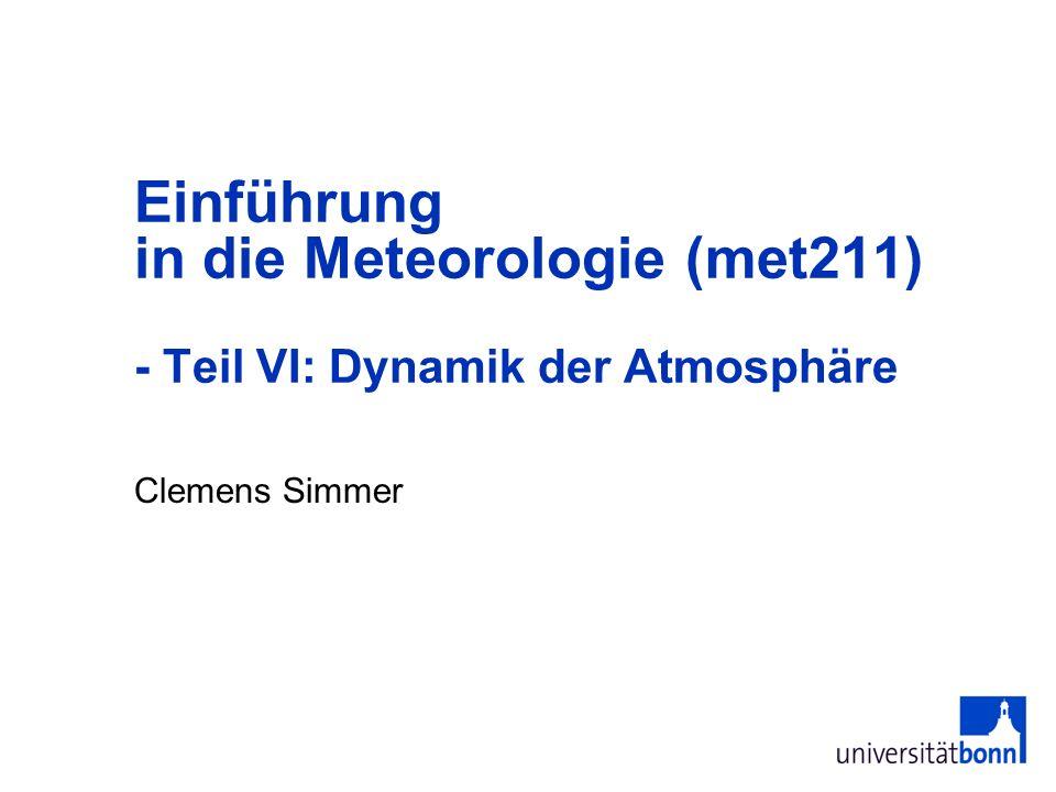 Einführung in die Meteorologie (met211) - Teil VI: Dynamik der Atmosphäre