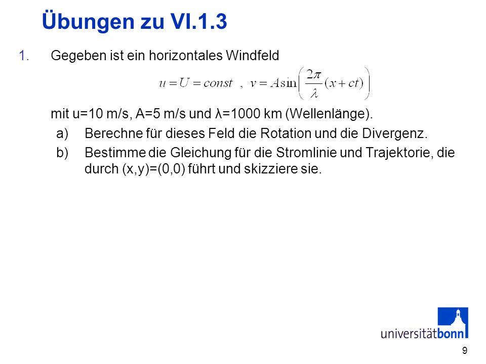 Übungen zu VI.1.3 Gegeben ist ein horizontales Windfeld