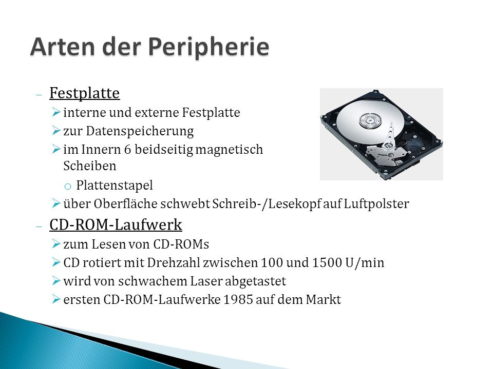 Arten der Peripherie Festplatte CD-ROM-Laufwerk