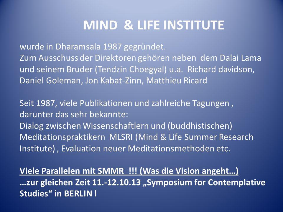 MIND & LIFE INSTITUTE wurde in Dharamsala 1987 gegründet.