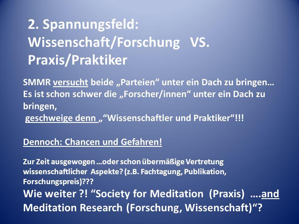 Wissenschaft/Forschung VS. Praxis/Praktiker
