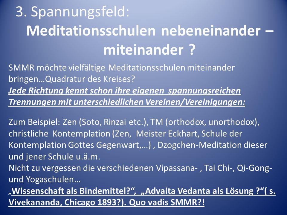 Meditationsschulen nebeneinander –miteinander
