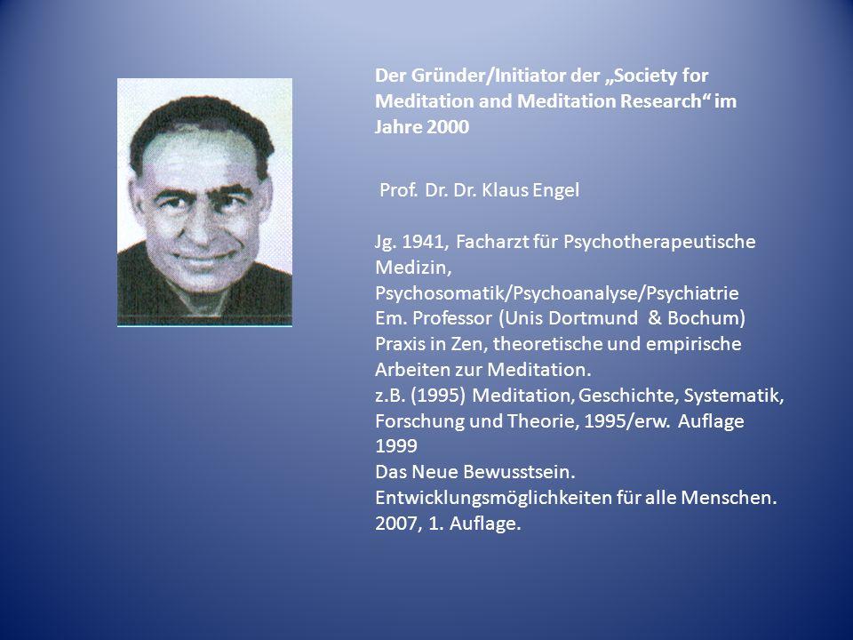 "Der Gründer/Initiator der ""Society for Meditation and Meditation Research im Jahre 2000"