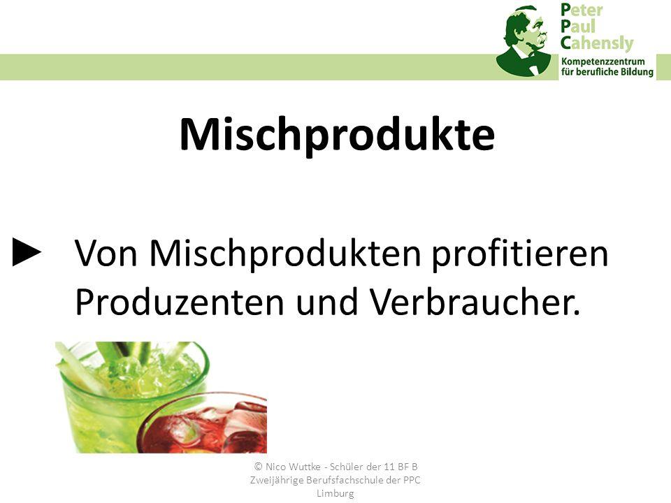 ► Von Mischprodukten profitieren Produzenten und Verbraucher.