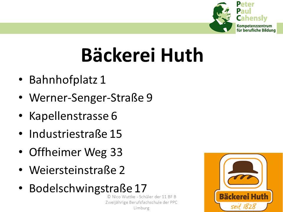 Bäckerei Huth Bahnhofplatz 1 Werner-Senger-Straße 9 Kapellenstrasse 6