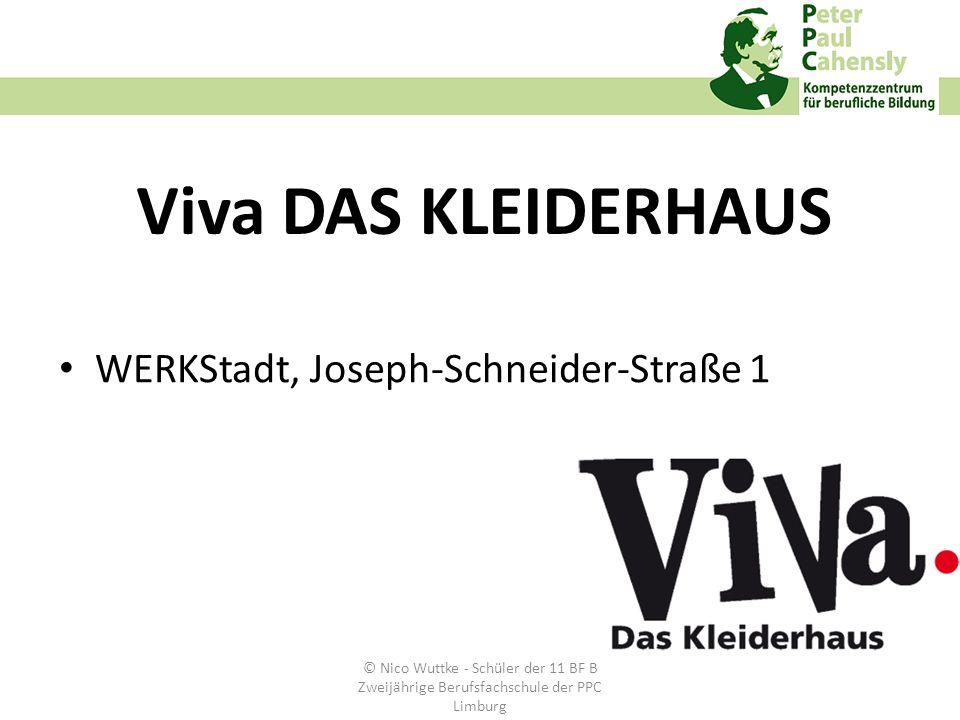 Viva DAS KLEIDERHAUS WERKStadt, Joseph-Schneider-Straße 1