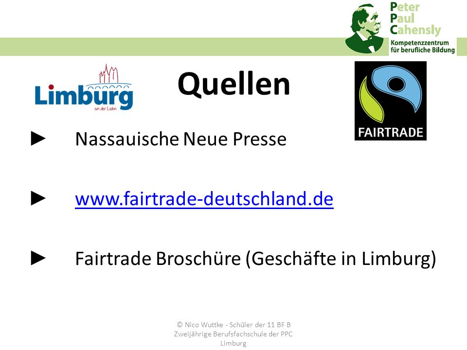 Quellen ► Nassauische Neue Presse ► www.fairtrade-deutschland.de ► Fairtrade Broschüre (Geschäfte in Limburg)
