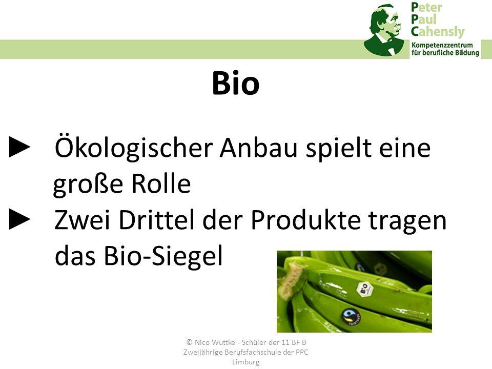 ►. Ökologischer Anbau spielt eine große Rolle ►