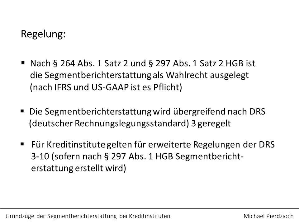 Regelung: Nach § 264 Abs. 1 Satz 2 und § 297 Abs. 1 Satz 2 HGB ist die Segmentberichterstattung als Wahlrecht ausgelegt.