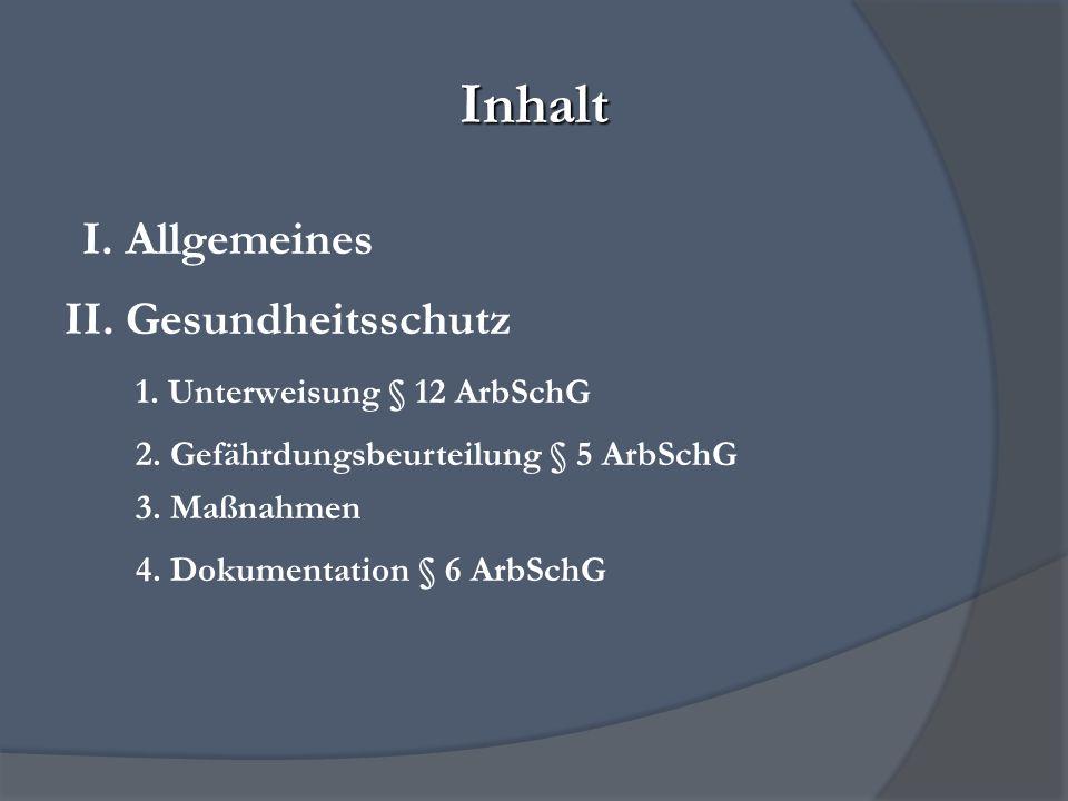 Inhalt I. Allgemeines II. Gesundheitsschutz