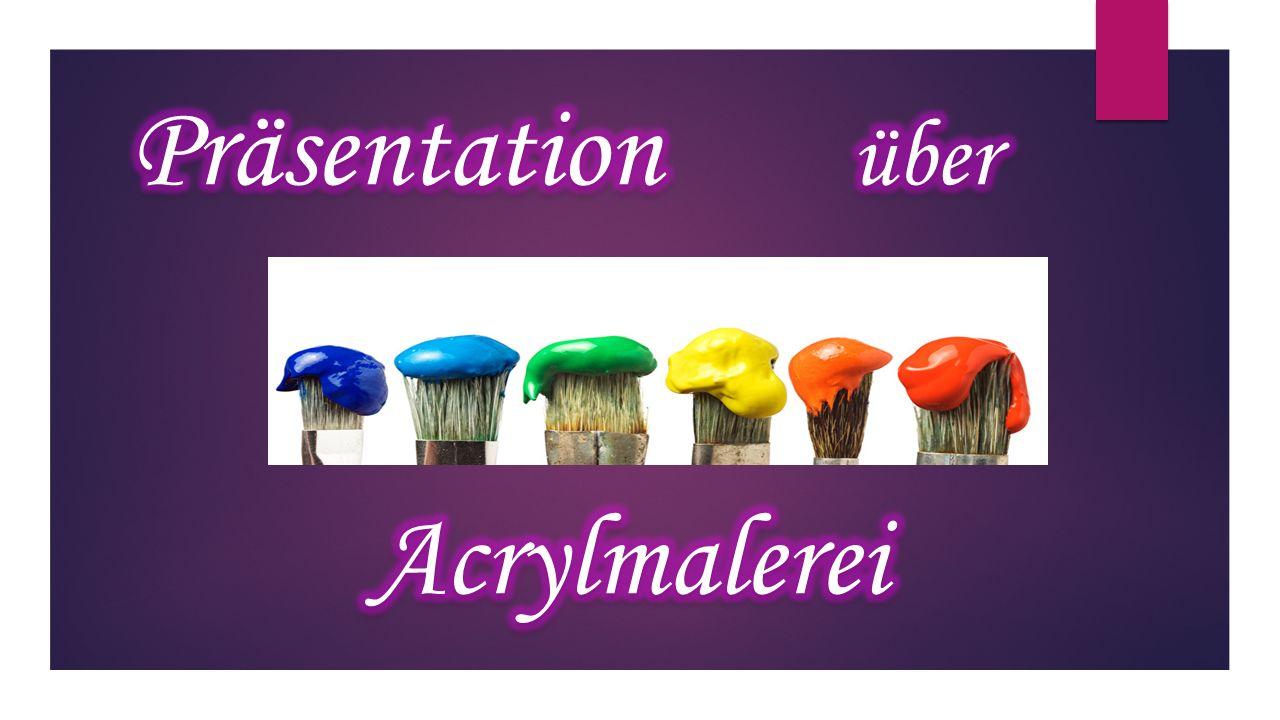 Präsentation über Acrylmalerei