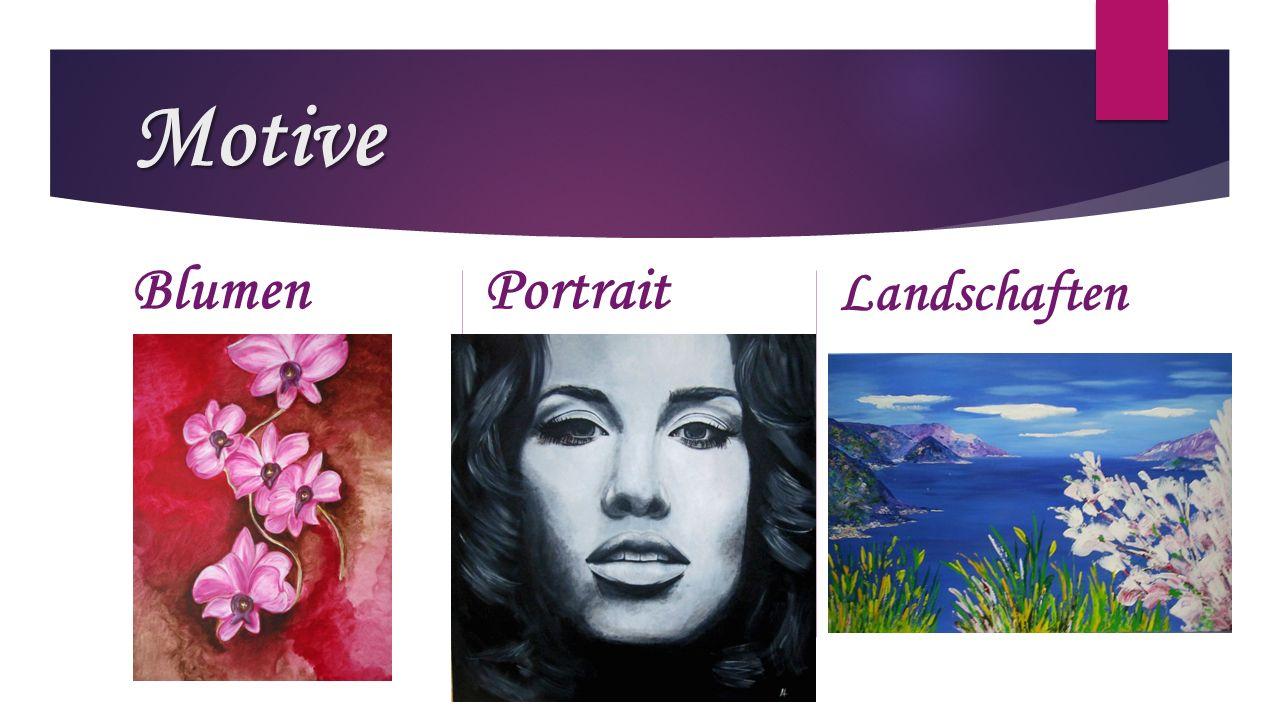 Motive Blumen Portrait Landschaften