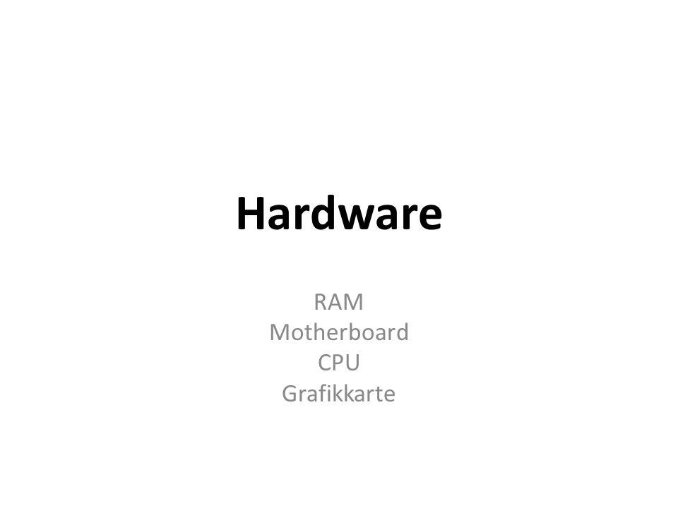 RAM Motherboard CPU Grafikkarte
