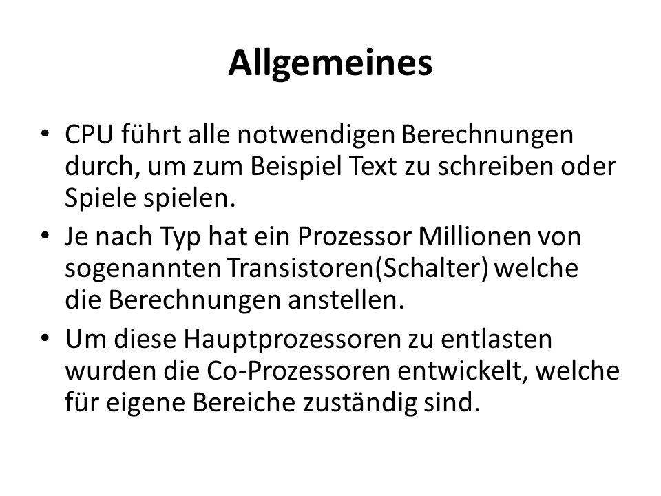 Allgemeines CPU führt alle notwendigen Berechnungen durch, um zum Beispiel Text zu schreiben oder Spiele spielen.