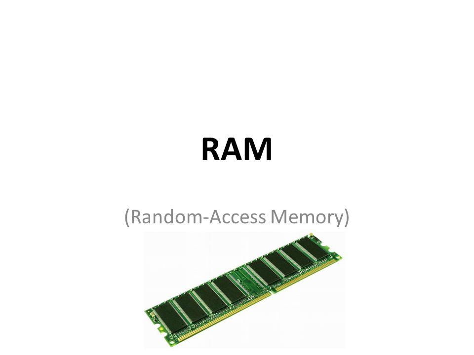 (Random-Access Memory)
