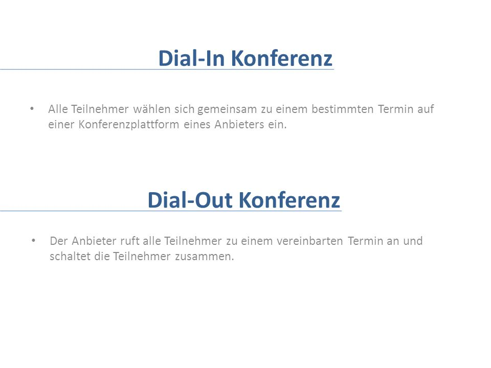 Dial-In Konferenz Dial-Out Konferenz